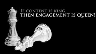 Content king engagement queen